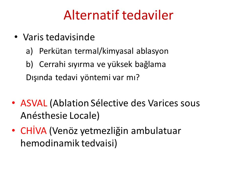 Alternatif tedaviler Varis tedavisinde