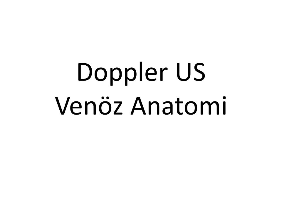 Doppler US Venöz Anatomi