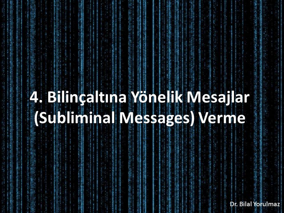 4. Bilinçaltına Yönelik Mesajlar (Subliminal Messages) Verme