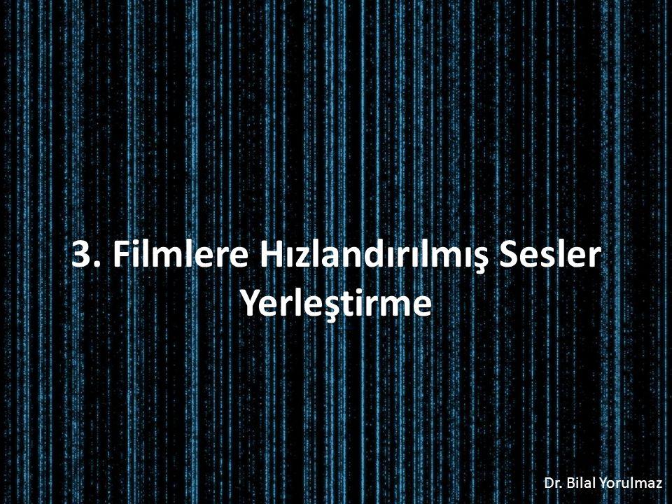 3. Filmlere Hızlandırılmış Sesler Yerleştirme