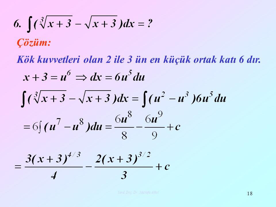 Kök kuvvetleri olan 2 ile 3 ün en küçük ortak katı 6 dır.