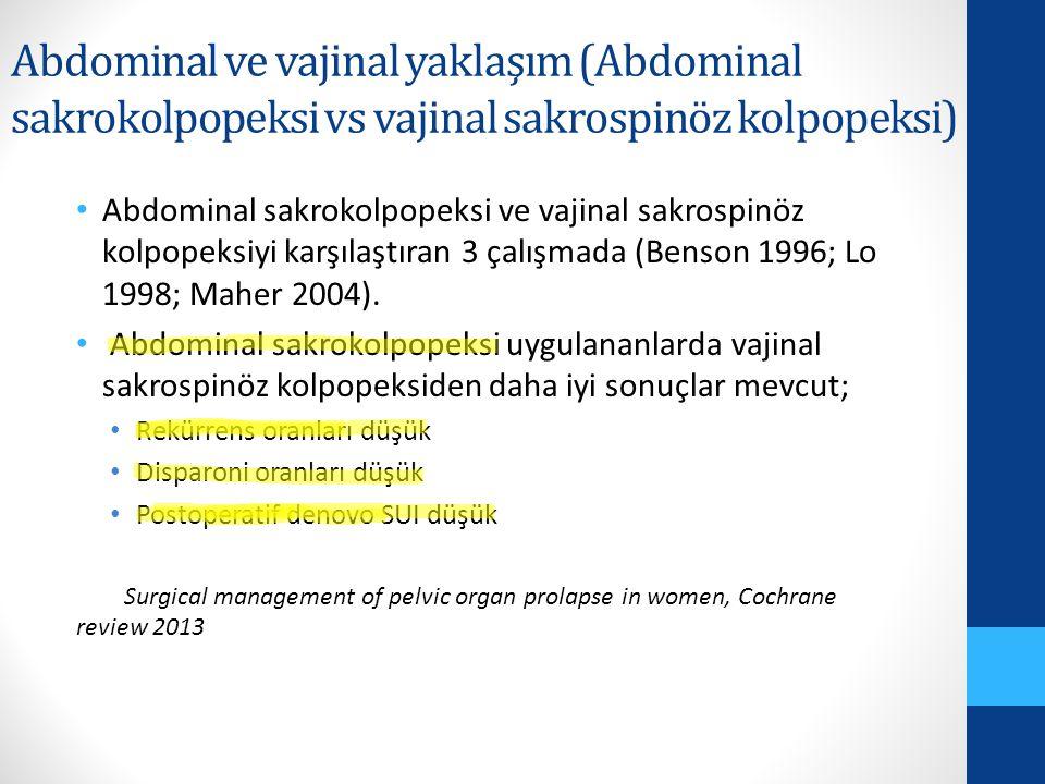 Abdominal ve vajinal yaklaşım (Abdominal sakrokolpopeksi vs vajinal sakrospinöz kolpopeksi)