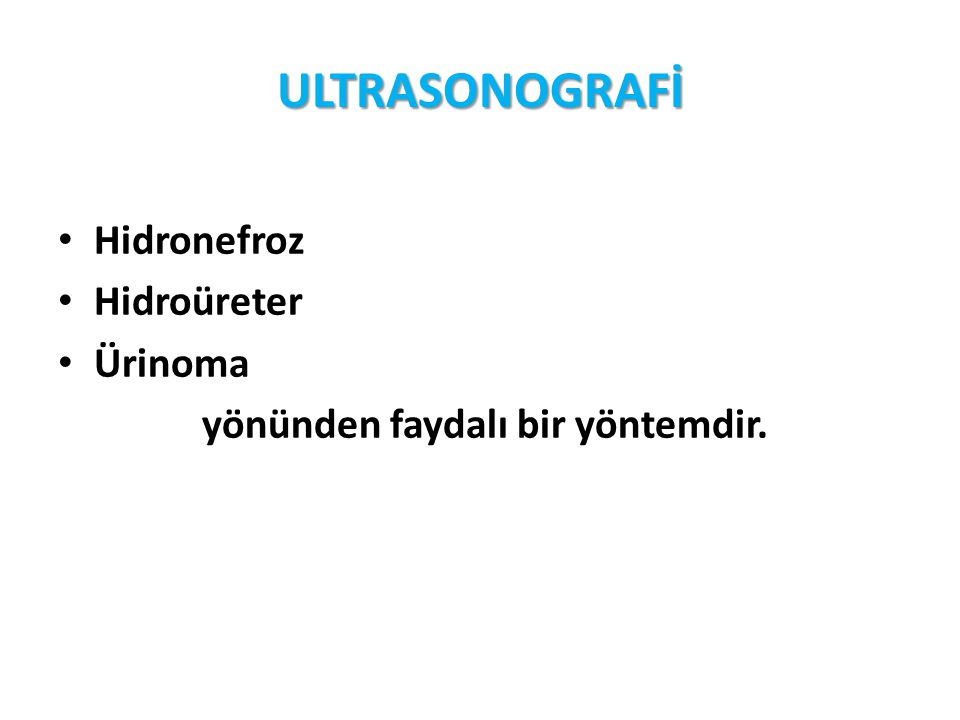 ULTRASONOGRAFİ Hidronefroz Hidroüreter Ürinoma