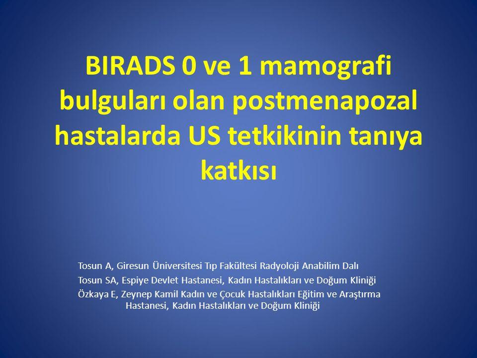 BIRADS 0 ve 1 mamografi bulguları olan postmenapozal hastalarda US tetkikinin tanıya katkısı
