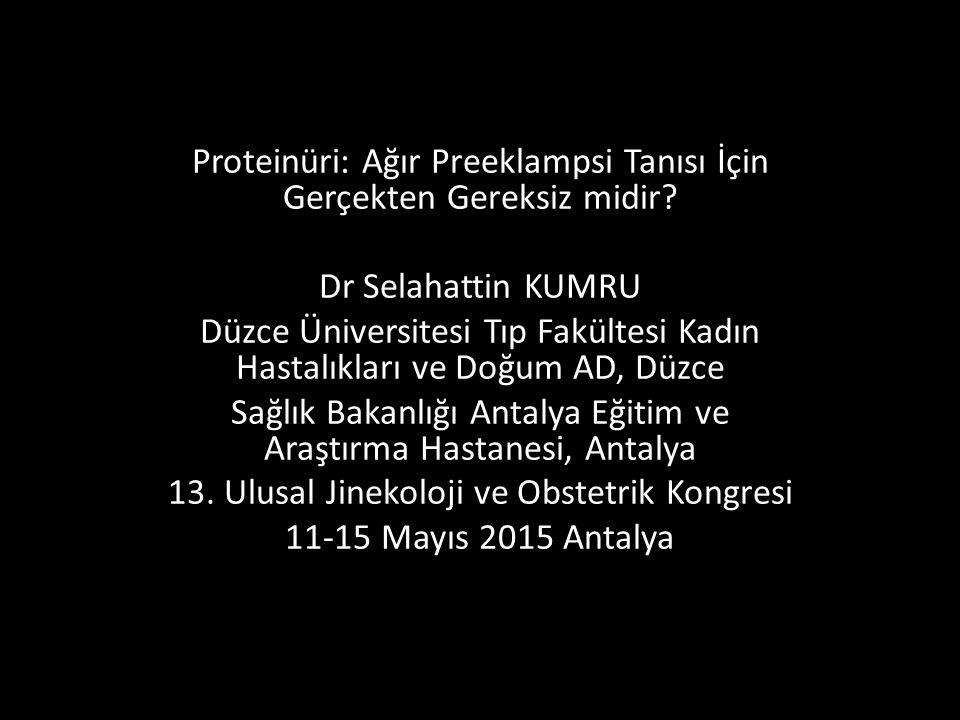 Proteinüri: Ağır Preeklampsi Tanısı İçin Gerçekten Gereksiz midir