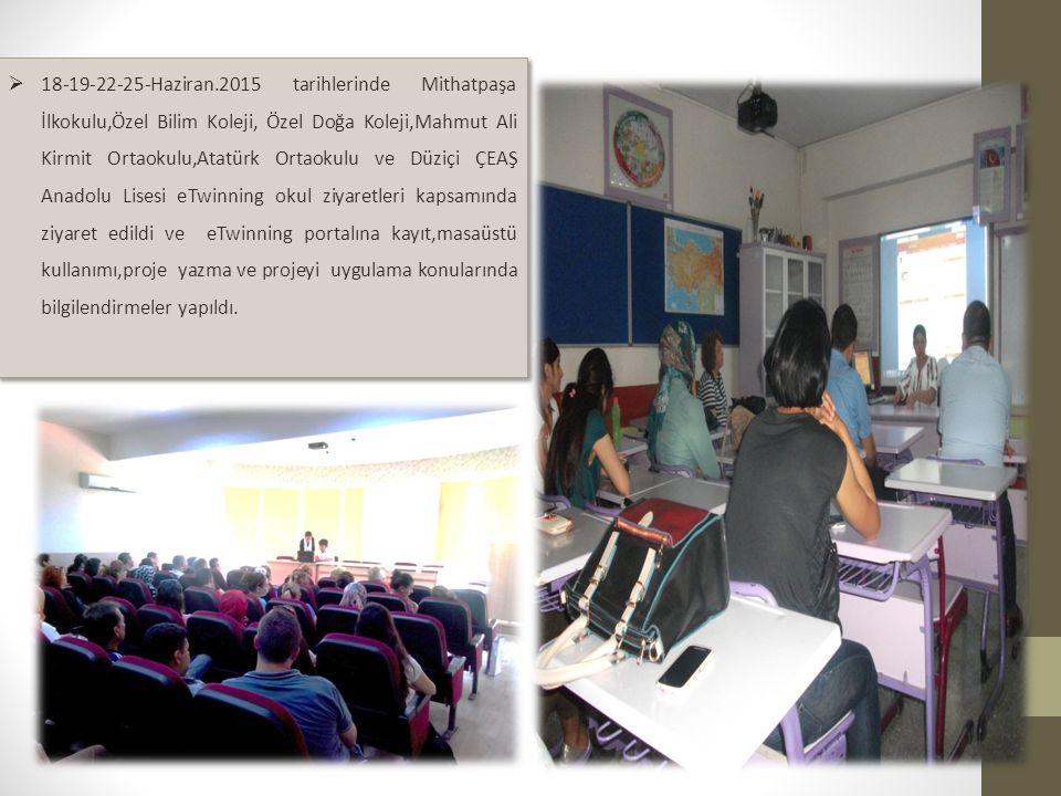 18-19-22-25-Haziran.2015 tarihlerinde Mithatpaşa İlkokulu,Özel Bilim Koleji, Özel Doğa Koleji,Mahmut Ali Kirmit Ortaokulu,Atatürk Ortaokulu ve Düziçi ÇEAŞ Anadolu Lisesi eTwinning okul ziyaretleri kapsamında ziyaret edildi ve eTwinning portalına kayıt,masaüstü kullanımı,proje yazma ve projeyi uygulama konularında bilgilendirmeler yapıldı.