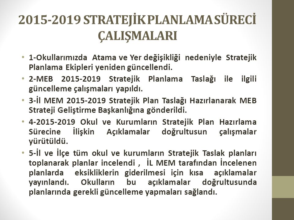 2015-2019 STRATEJİK PLANLAMA SÜRECİ ÇALIŞMALARI