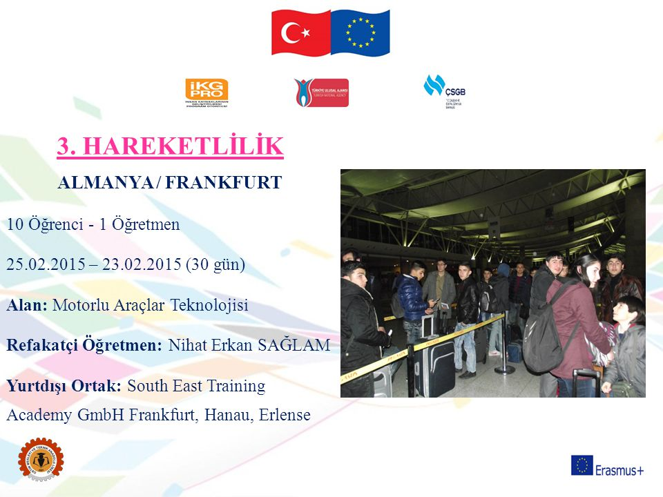 3. HAREKETLİLİK ALMANYA / FRANKFURT 10 Öğrenci - 1 Öğretmen