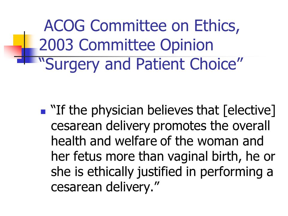 ACOG Committee on Ethics, 2003 Committee Opinion Surgery and Patient Choice