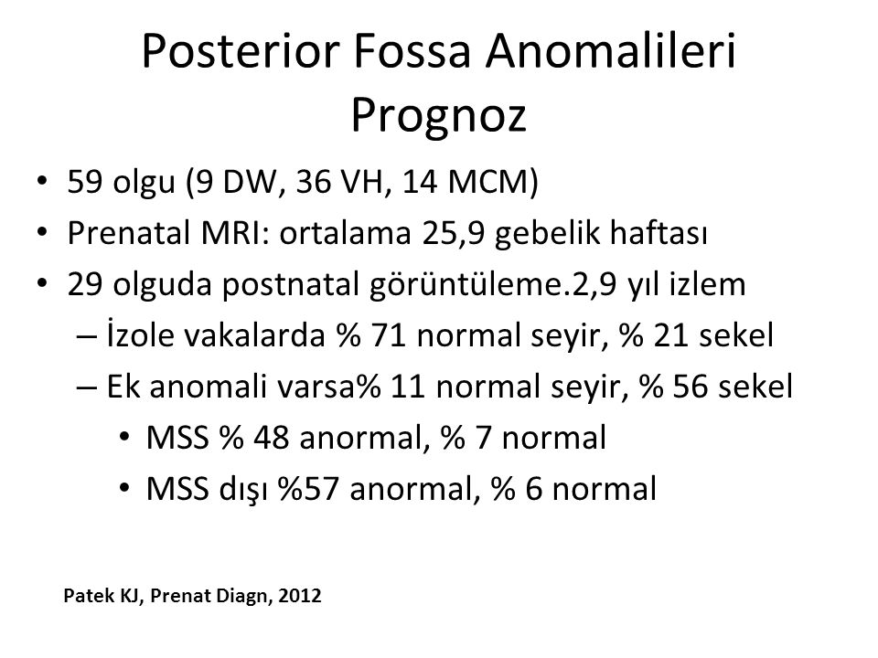 Posterior Fossa Anomalileri Prognoz
