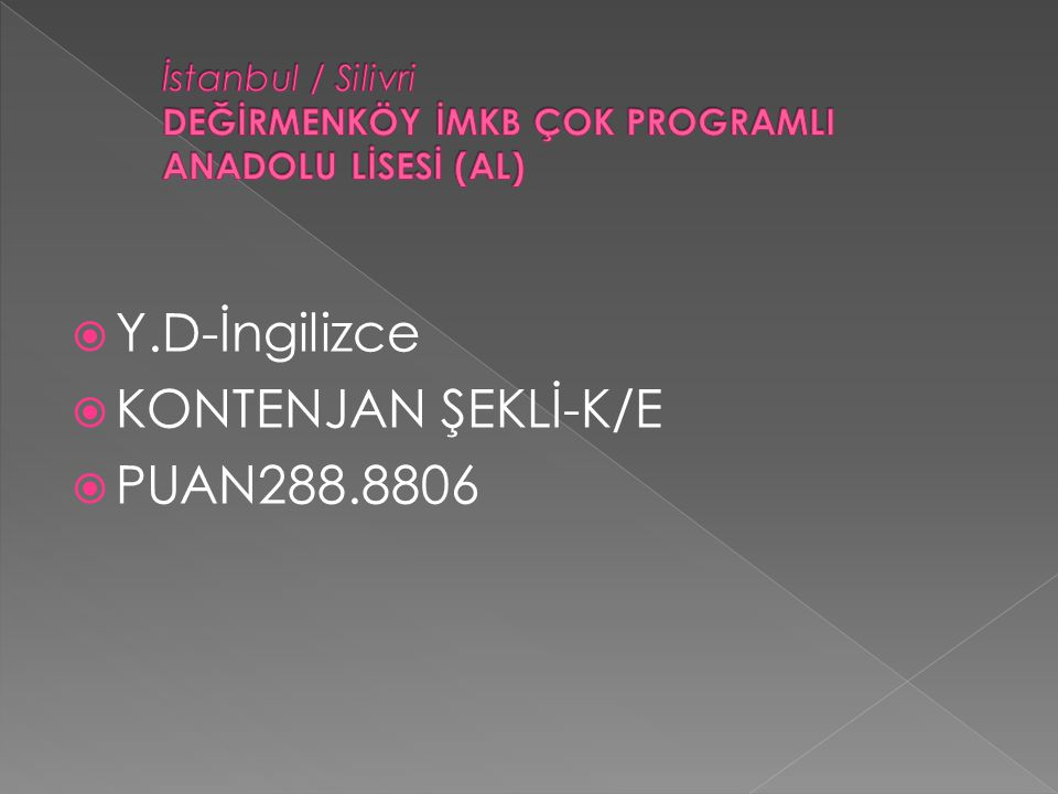 İstanbul / Silivri DEĞİRMENKÖY İMKB ÇOK PROGRAMLI ANADOLU LİSESİ (AL)