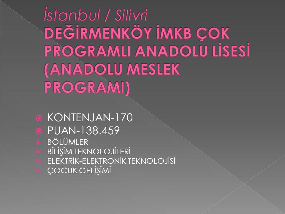 İstanbul / Silivri DEĞİRMENKÖY İMKB ÇOK PROGRAMLI ANADOLU LİSESİ (ANADOLU MESLEK PROGRAMI)