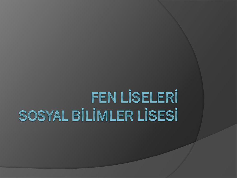 Fen lİselerİ SOSYAL BİLİMLER LİSESİ