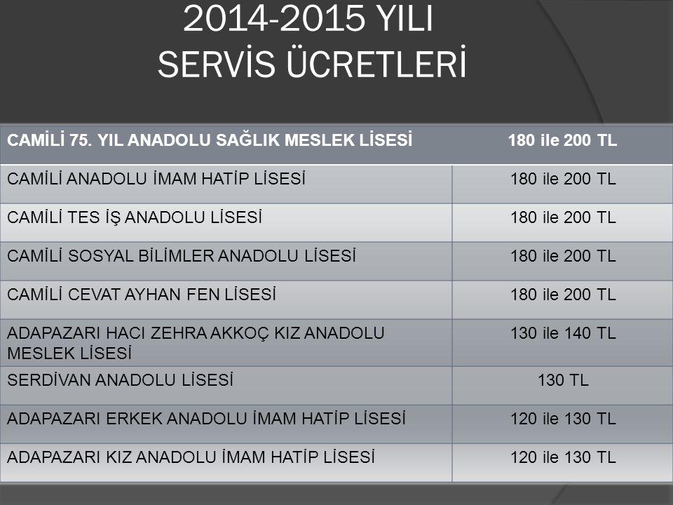 2014-2015 YILI SERVİS ÜCRETLERİ