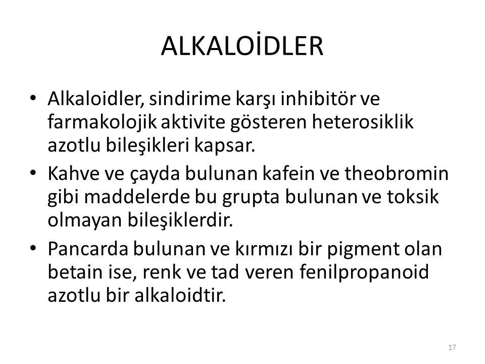 ALKALOİDLER Alkaloidler, sindirime karşı inhibitör ve farmakolojik aktivite gösteren heterosiklik azotlu bileşikleri kapsar.