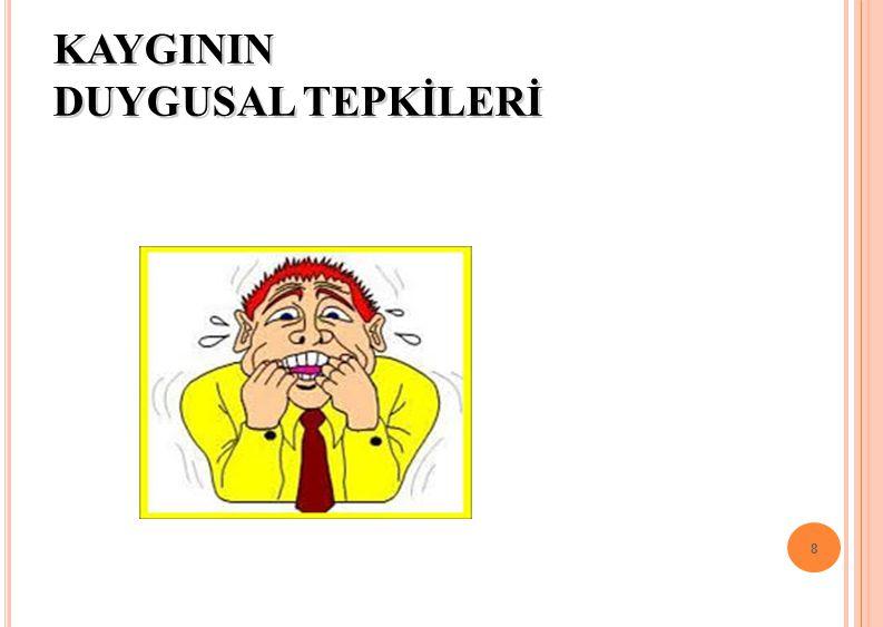 KAYGININ DUYGUSAL TEPKİLERİ