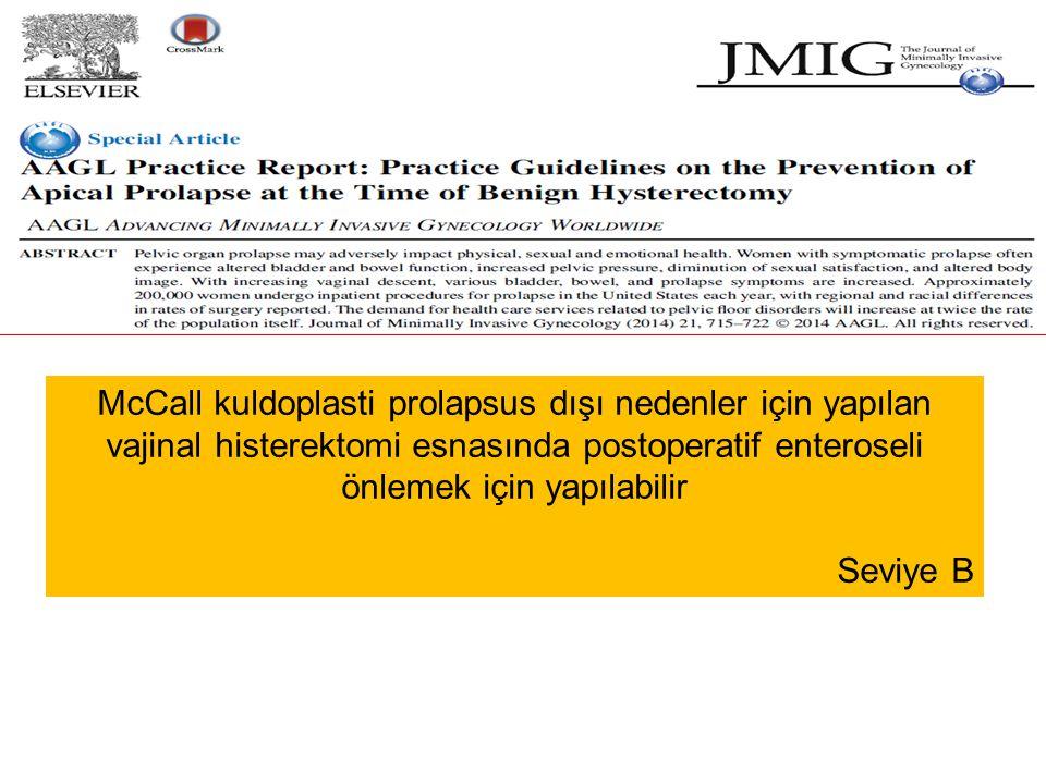 McCall kuldoplasti prolapsus dışı nedenler için yapılan vajinal histerektomi esnasında postoperatif enteroseli önlemek için yapılabilir