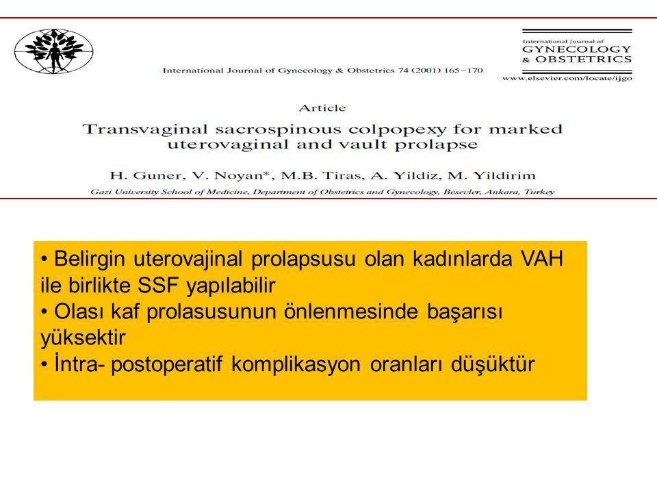 Belirgin uterovajinal prolapsusu olan kadınlarda VAH ile birlikte SSF yapılabilir