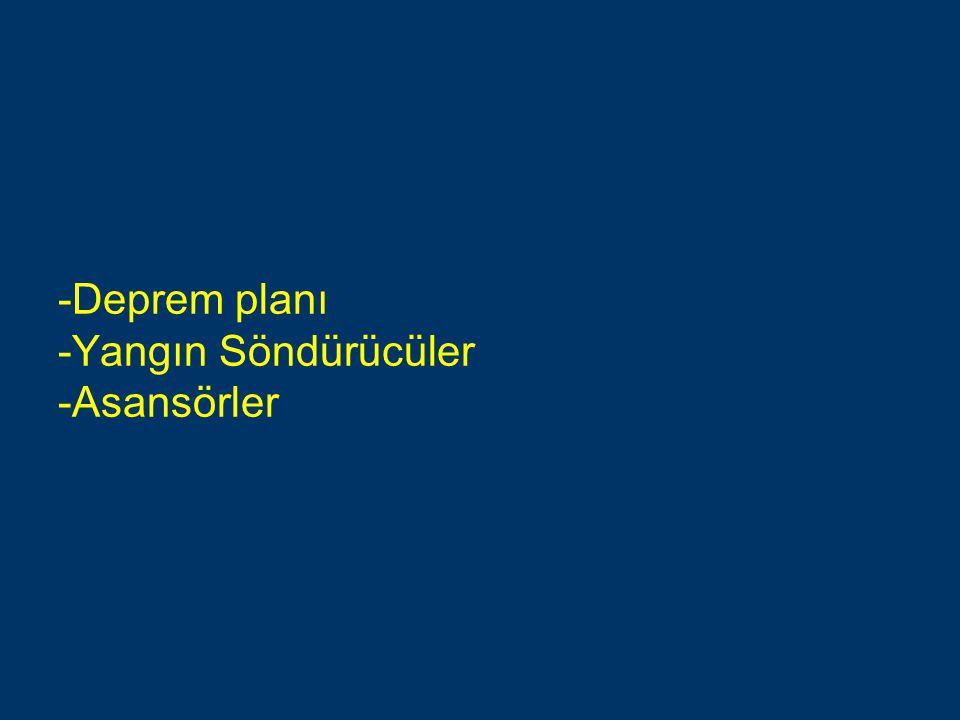 Deprem planı -Yangın Söndürücüler -Asansörler