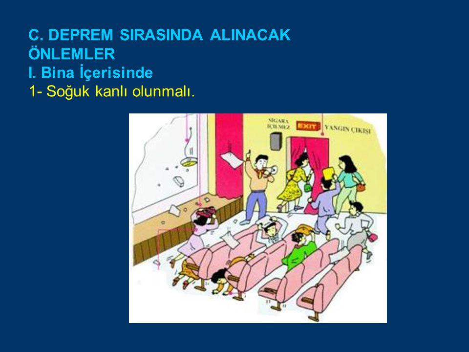 C. DEPREM SIRASINDA ALINACAK ÖNLEMLER I