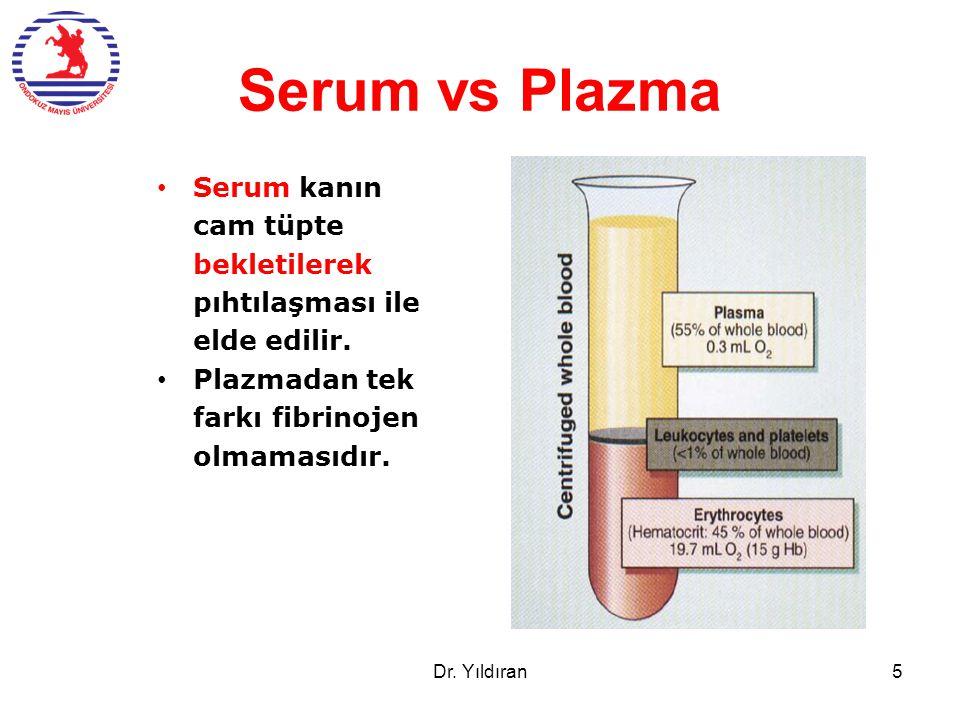 Serum vs Plazma Serum kanın cam tüpte bekletilerek pıhtılaşması ile elde edilir. Plazmadan tek farkı fibrinojen olmamasıdır.