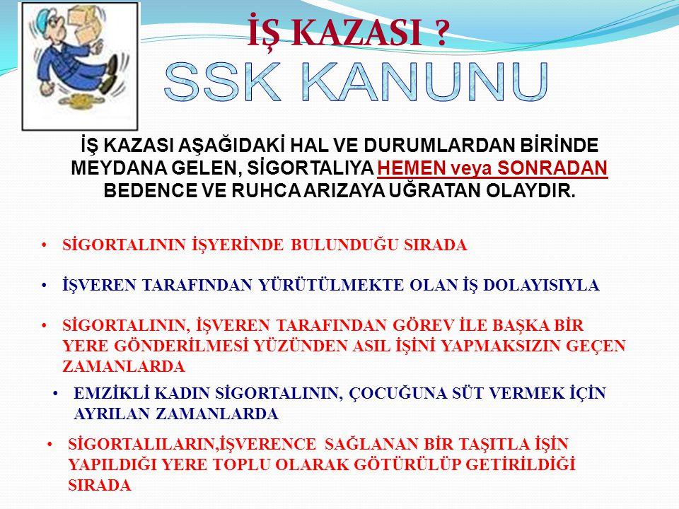 İŞ KAZASI SSK KANUNU.