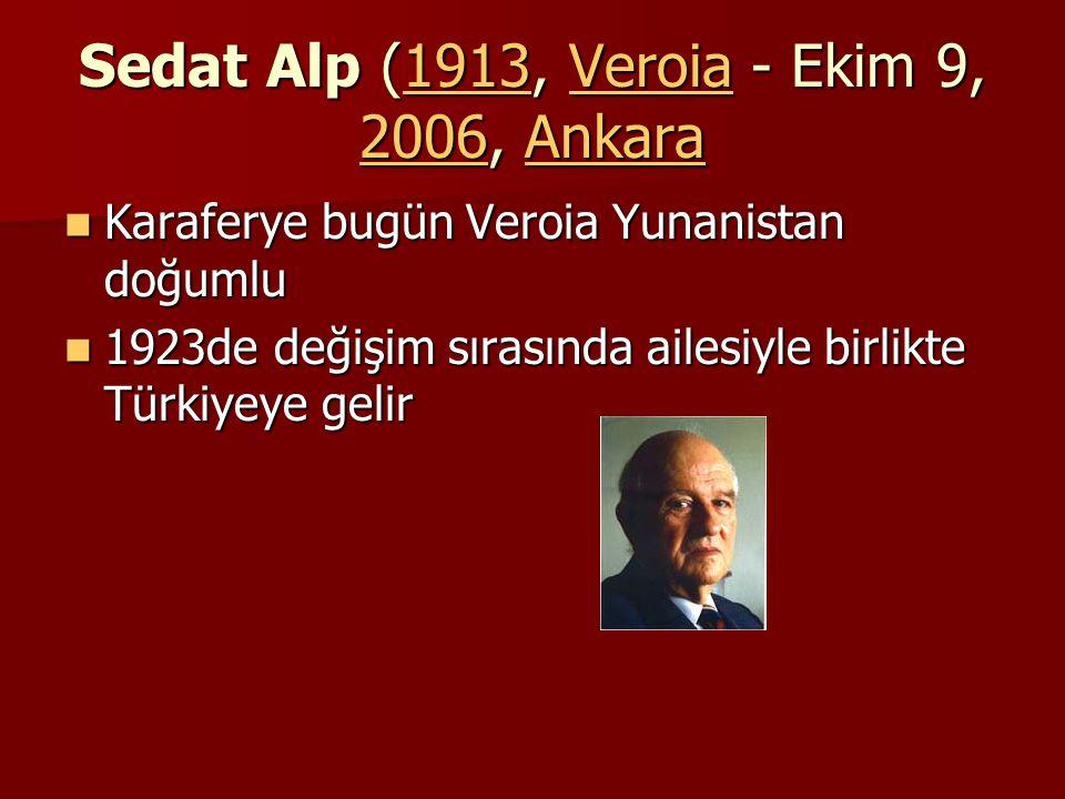 Sedat Alp (1913, Veroia - Ekim 9, 2006, Ankara
