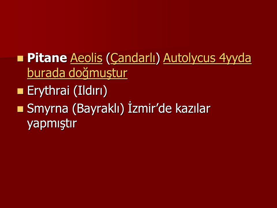Pitane Aeolis (Çandarlı) Autolycus 4yyda burada doğmuştur