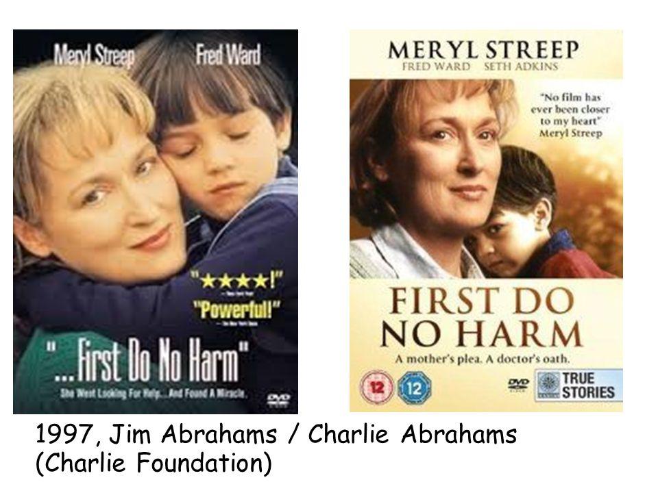 1997, Jim Abrahams / Charlie Abrahams (Charlie Foundation)
