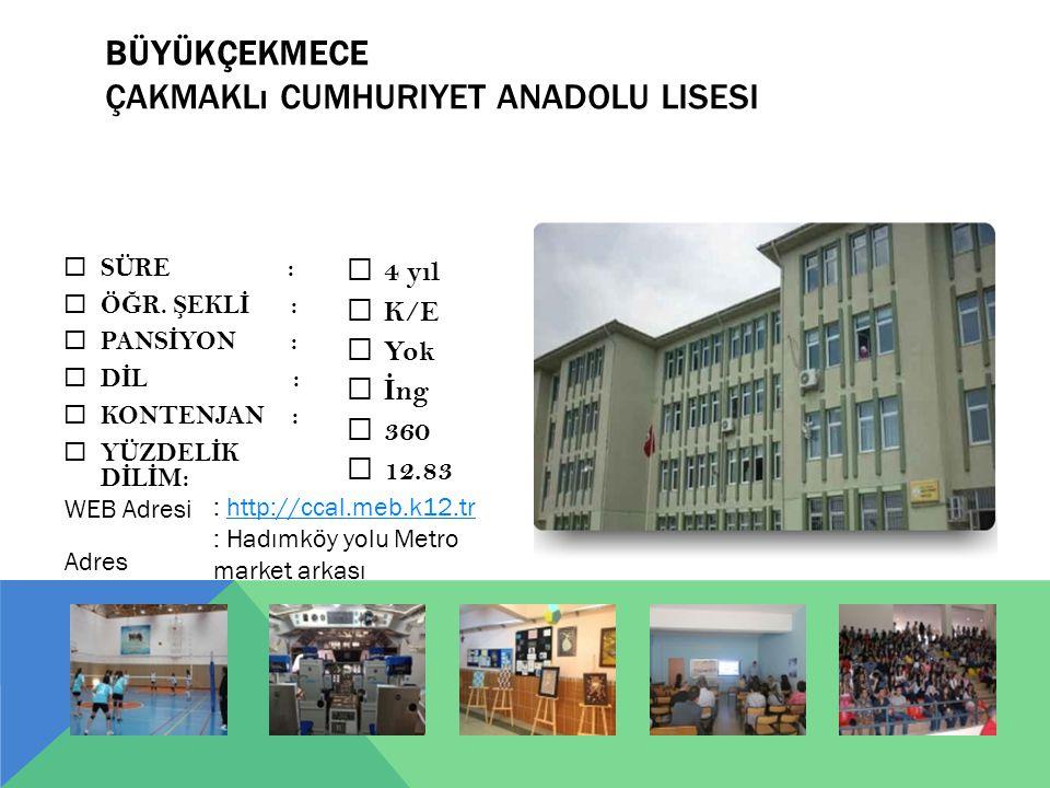 BÜYÜKÇEKMECE Çakmaklı Cumhuriyet Anadolu Lisesi