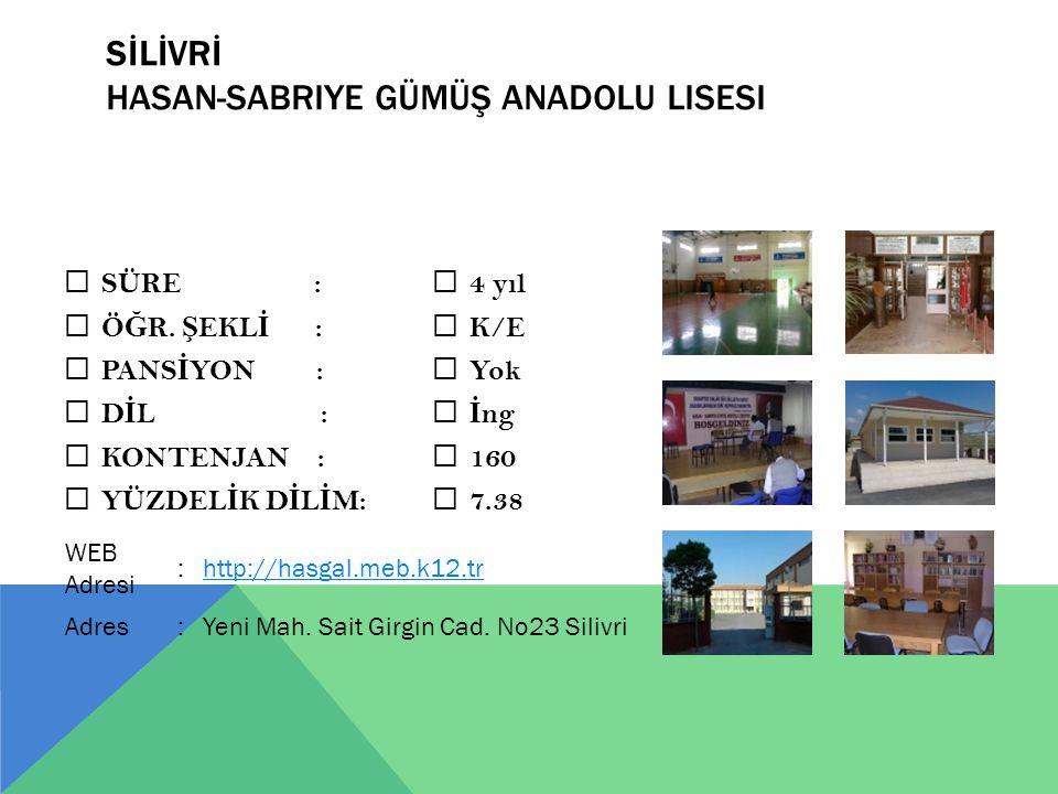 SİLİVRİ Hasan-Sabriye Gümüş Anadolu lisesi
