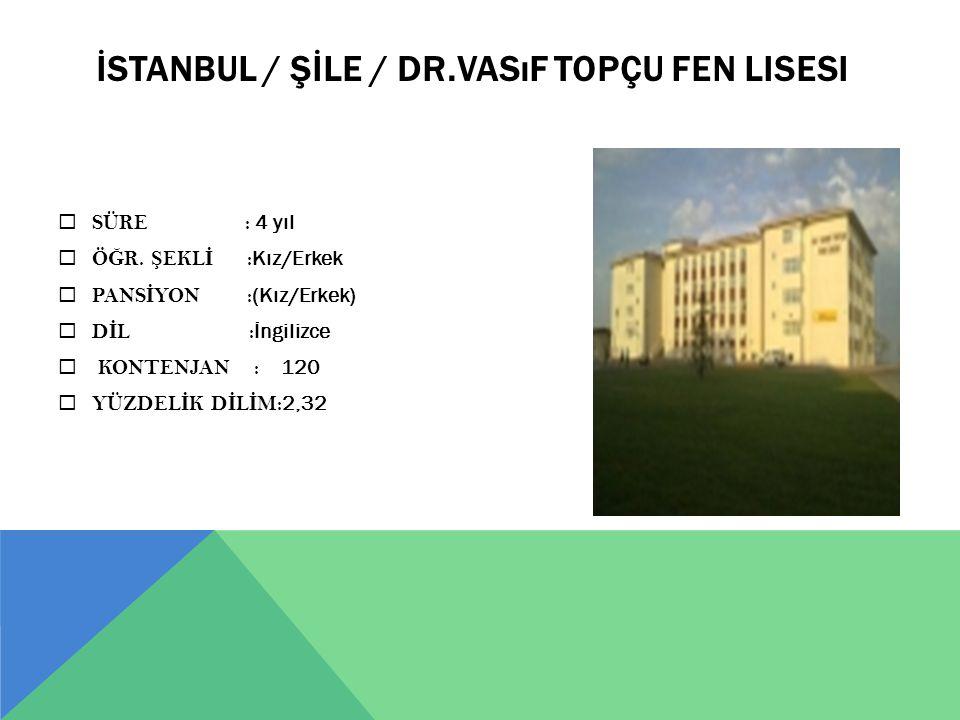 İSTANBUL / ŞİLE / Dr.Vasıf Topçu Fen Lisesi