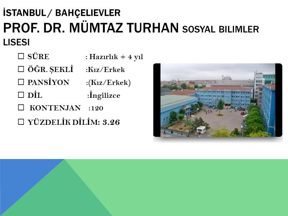 İstanbul / Bahçelievler Prof. Dr. Mümtaz Turhan Sosyal Bilimler Lisesi