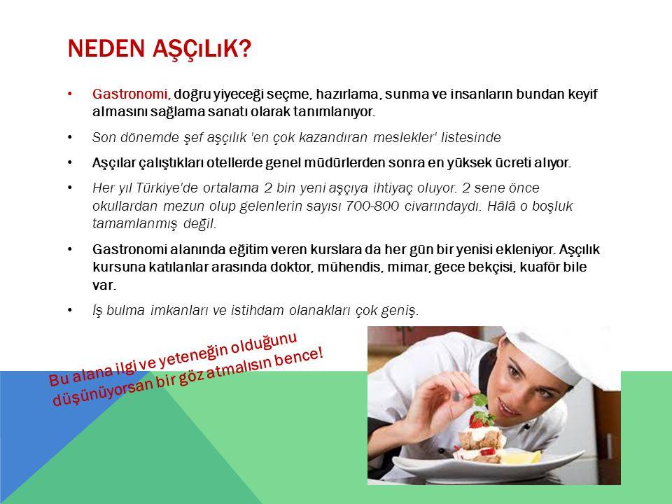 Neden aşçılık Gastronomi, doğru yiyeceği seçme, hazırlama, sunma ve insanların bundan keyif almasını sağlama sanatı olarak tanımlanıyor.