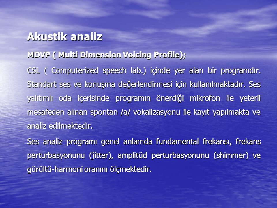 Akustik analiz MDVP ( Multi Dimension Voicing Profile);