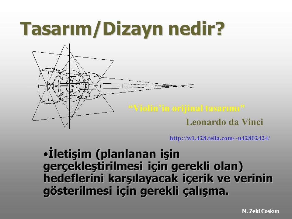 Tasarım/Dizayn nedir Violin'in orijinal tasarımı Leonardo da Vinci. http://w1.428.telia.com/~u42802424/