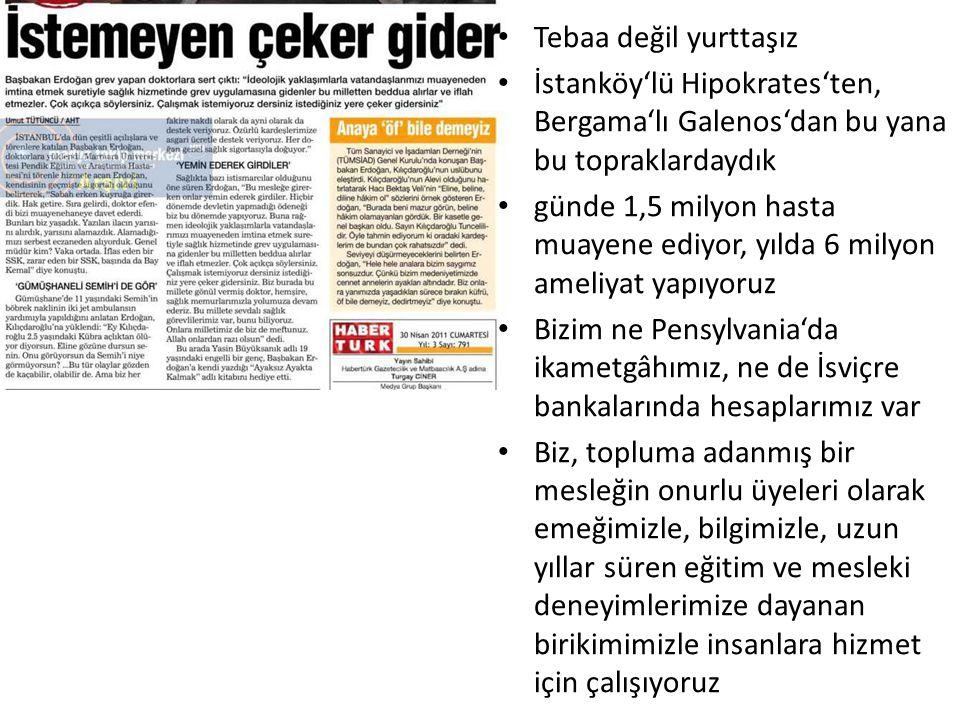 Tebaa değil yurttaşız İstanköy'lü Hipokrates'ten, Bergama'lı Galenos'dan bu yana bu topraklardaydık.