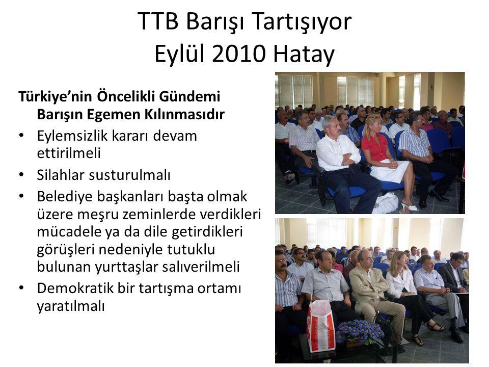 TTB Barışı Tartışıyor Eylül 2010 Hatay
