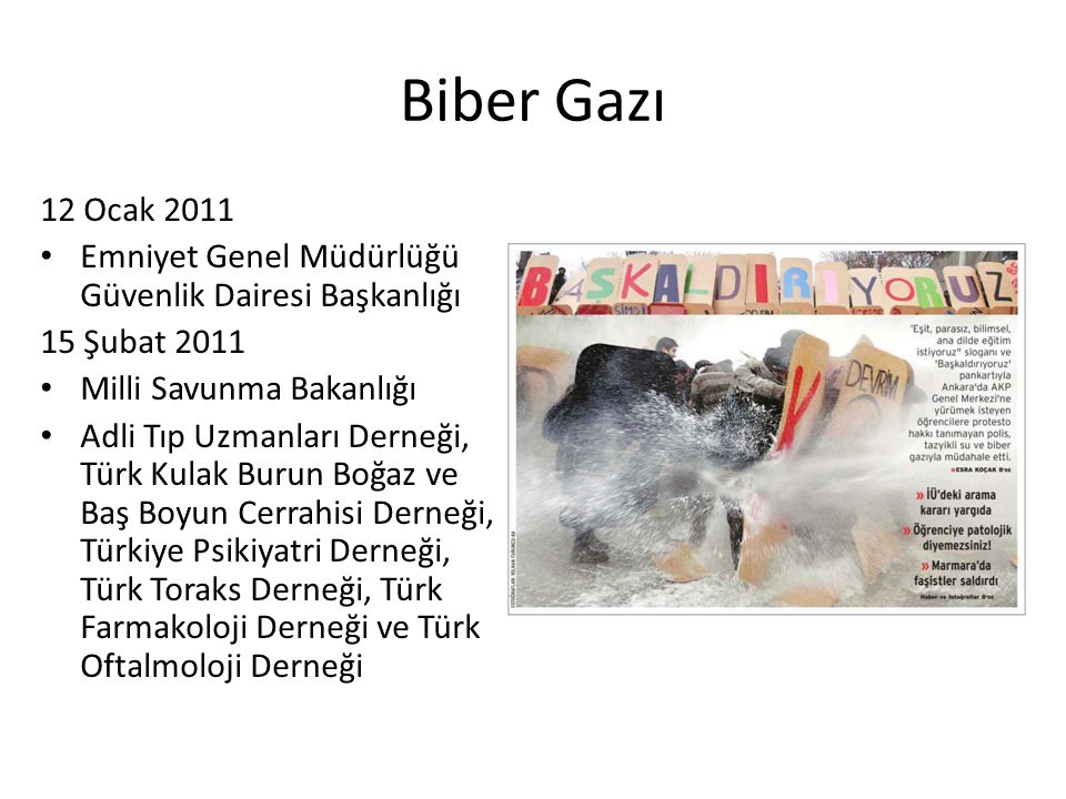 Biber Gazı 12 Ocak 2011. Emniyet Genel Müdürlüğü Güvenlik Dairesi Başkanlığı. 15 Şubat 2011. Milli Savunma Bakanlığı.