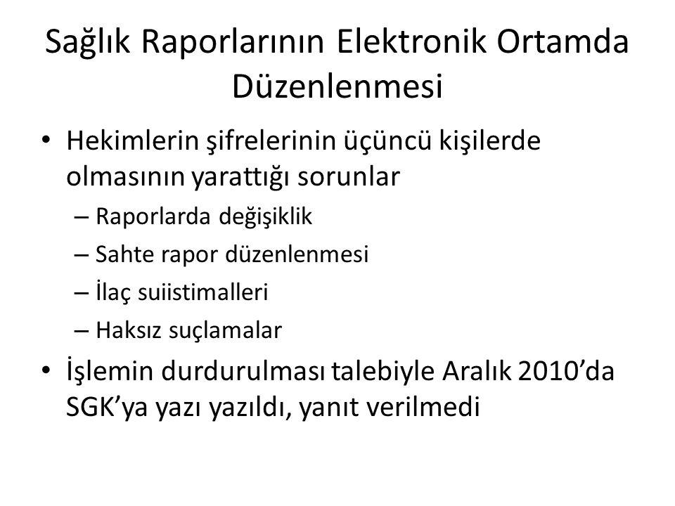 Sağlık Raporlarının Elektronik Ortamda Düzenlenmesi