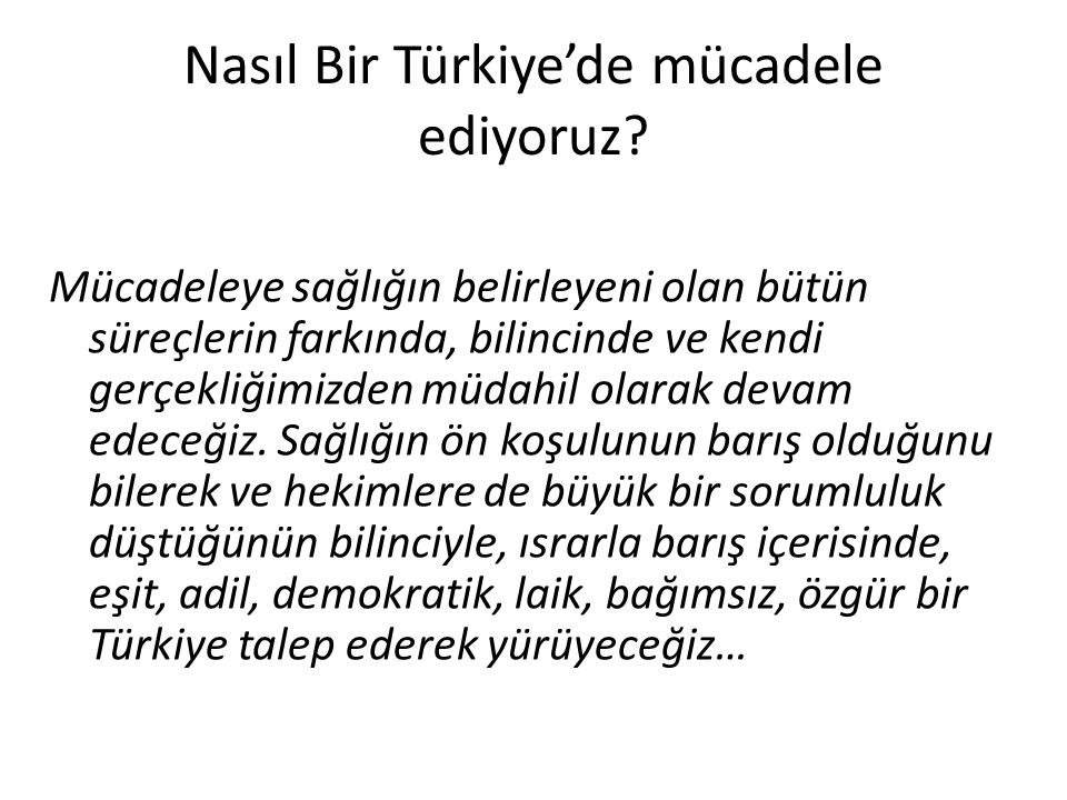 Nasıl Bir Türkiye'de mücadele ediyoruz