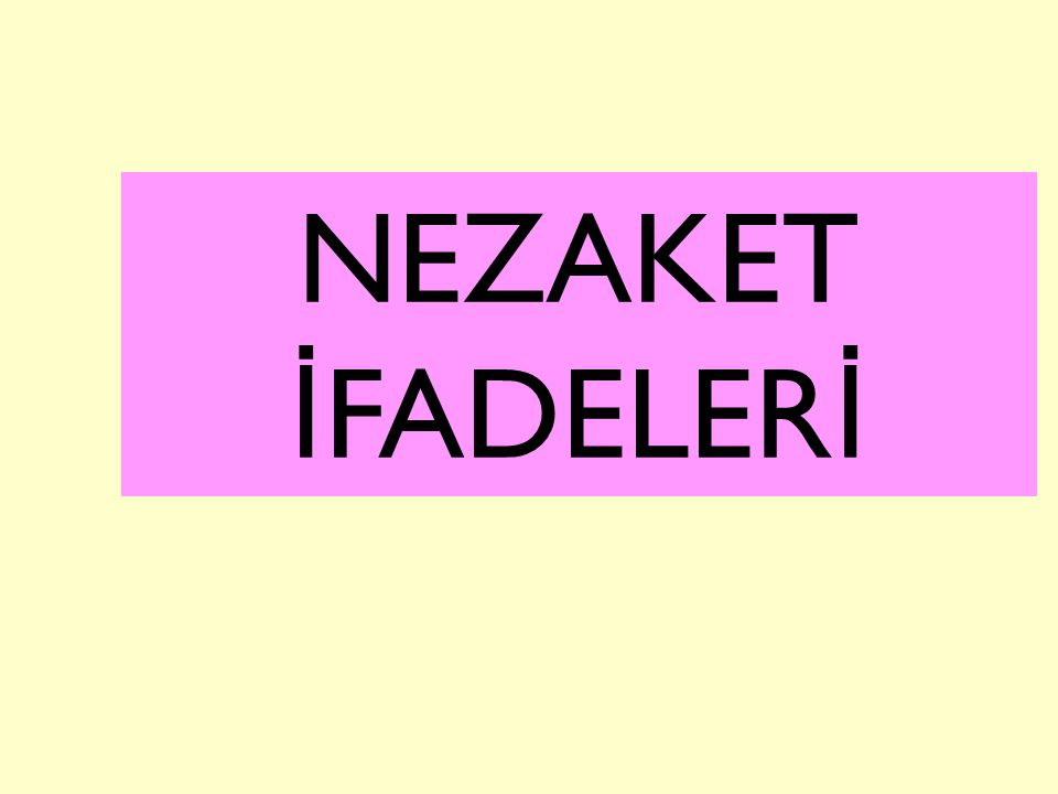 NEZAKET İFADELERİ