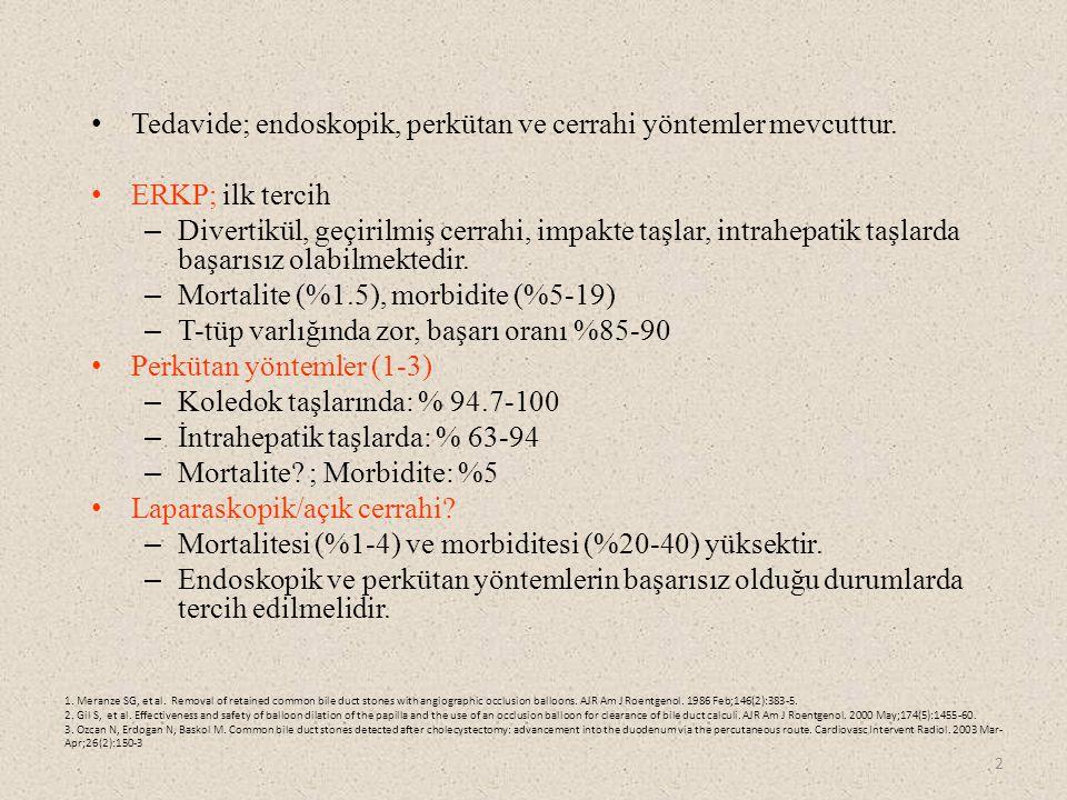 Tedavide; endoskopik, perkütan ve cerrahi yöntemler mevcuttur.