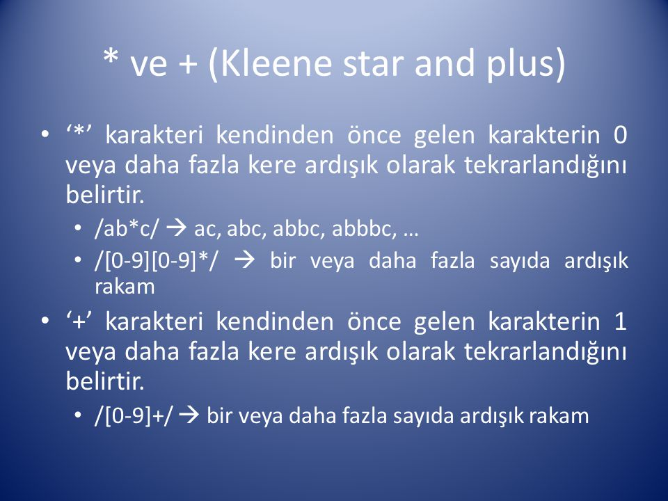 * ve + (Kleene star and plus)