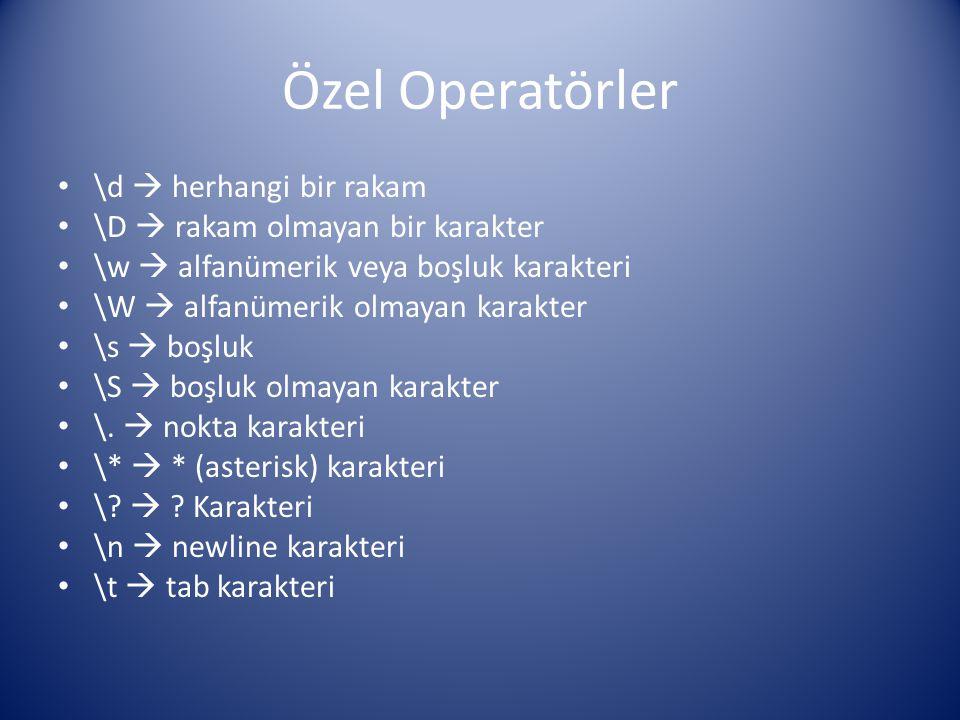 Özel Operatörler \d  herhangi bir rakam