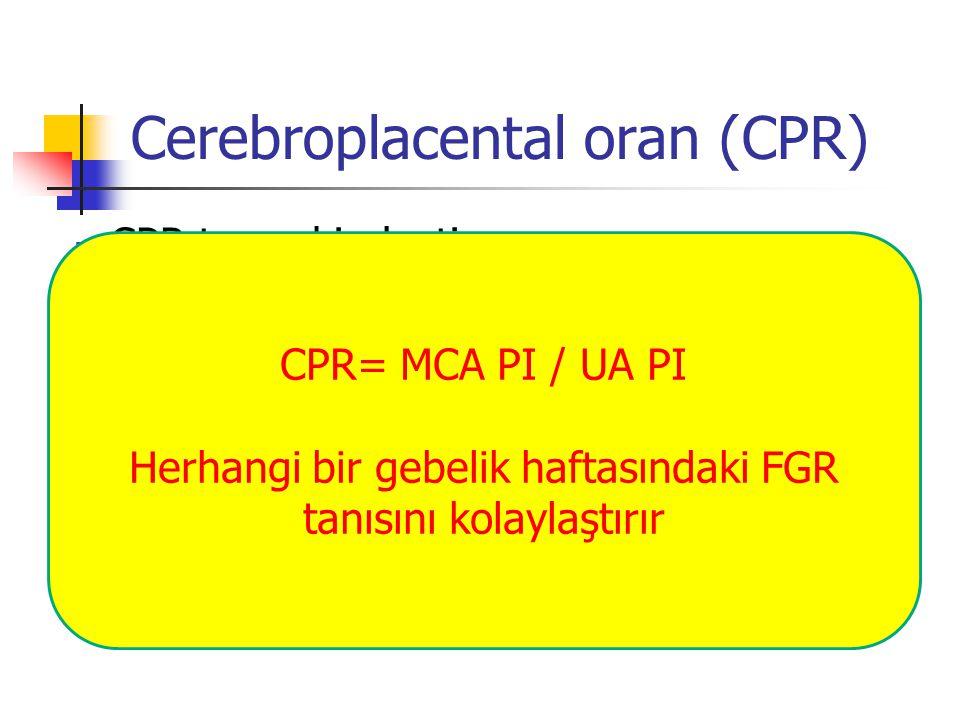 Cerebroplacental oran (CPR)