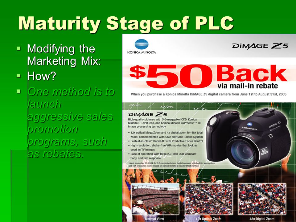 Maturity Stage of PLC Modifying the Marketing Mix: How