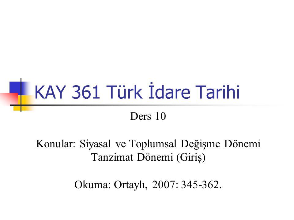 KAY 361 Türk İdare Tarihi Ders 10