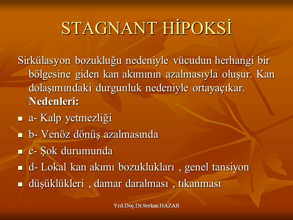 STAGNANT HİPOKSİ