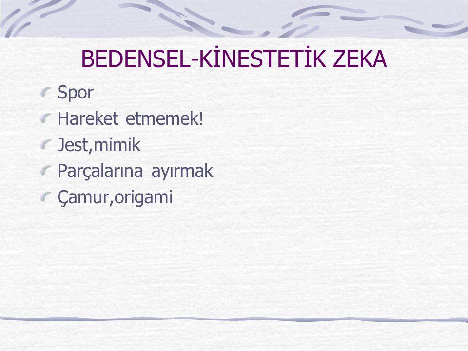 BEDENSEL-KİNESTETİK ZEKA